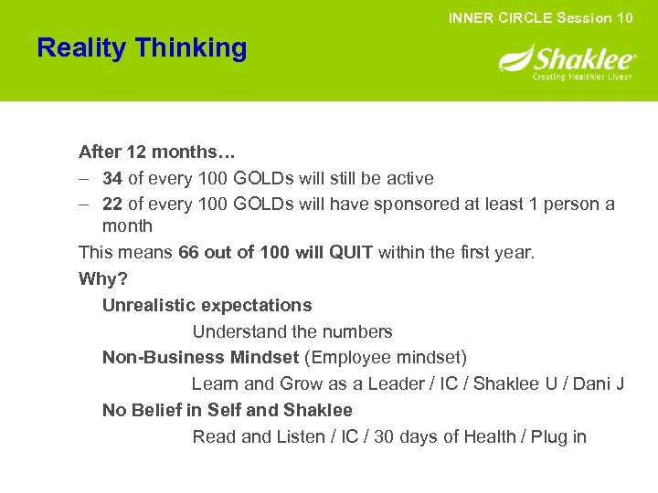 INNER CIRCLE Session 10 Reality Thinking After 12 months… – 34 of every 100