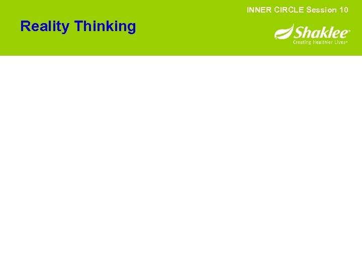 INNER CIRCLE Session 10 Reality Thinking