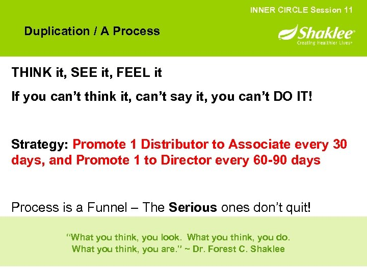 INNER CIRCLE Session 11 Duplication / A Process THINK it, SEE it, FEEL it
