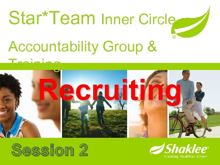 Star*Team Inner Circle Accountability Group & Training Recruiting Session 2
