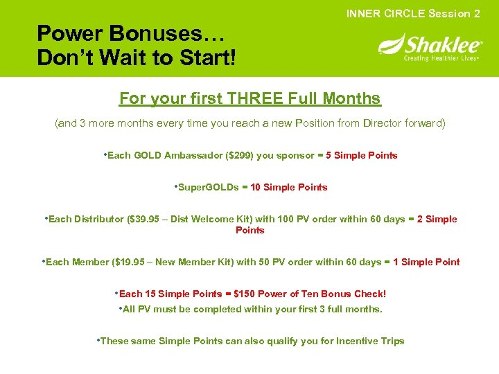 INNER CIRCLE Session 2 Power Bonuses… Don't Wait to Start! For your first THREE