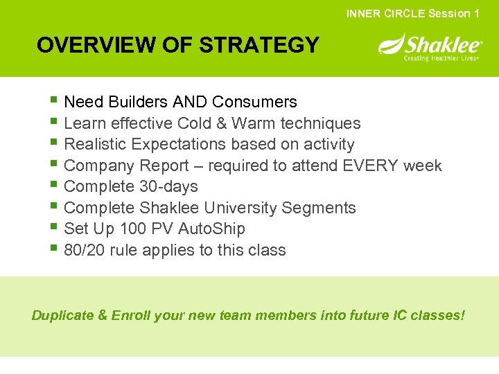 INNER CIRCLE Session 1 OVERVIEW OF STRATEGY § Need Builders AND Consumers § Learn