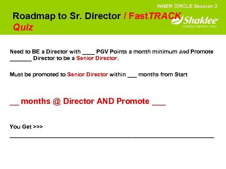 INNER CIRCLE Session 2 Roadmap to Sr. Director / Fast. TRACK Quiz Need to