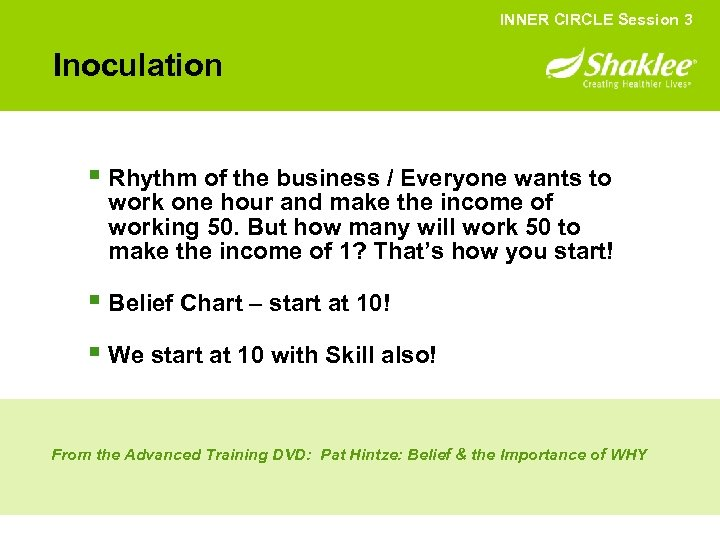 INNER CIRCLE Session 3 Inoculation § Rhythm of the business / Everyone wants to