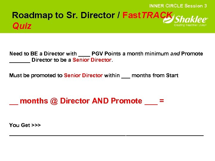 INNER CIRCLE Session 3 Roadmap to Sr. Director / Fast. TRACK Quiz Need to