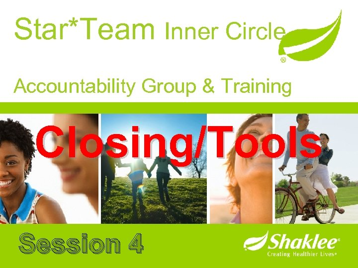 Star*Team Inner Circle Accountability Group & Training Closing/Tools Session 4