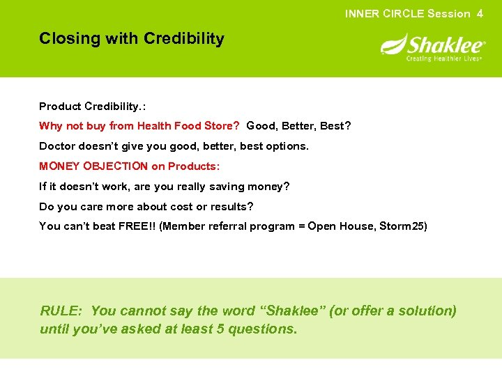 INNER CIRCLE Session 4 Closing with Credibility Product Credibility. : Why not buy from