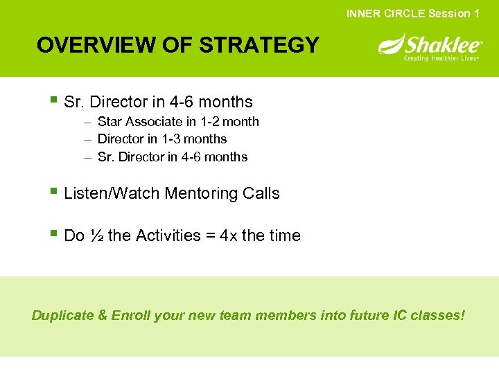 INNER CIRCLE Session 1 OVERVIEW OF STRATEGY § Sr. Director in 4 -6 months