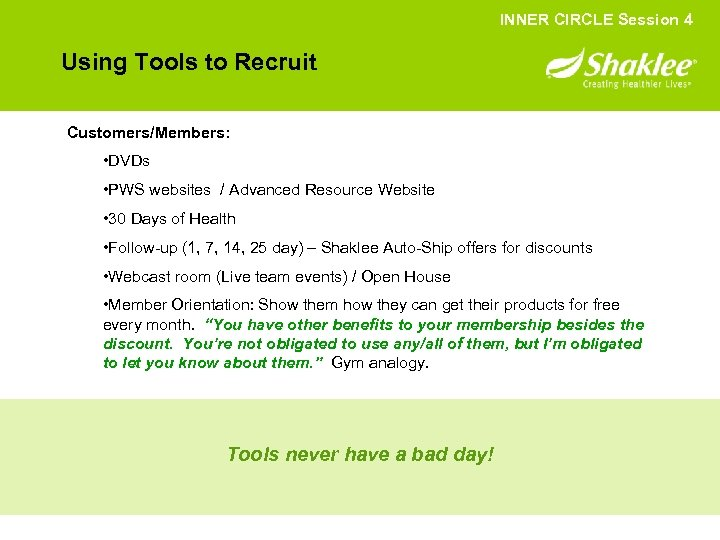 INNER CIRCLE Session 4 Using Tools to Recruit Customers/Members: • DVDs • PWS websites