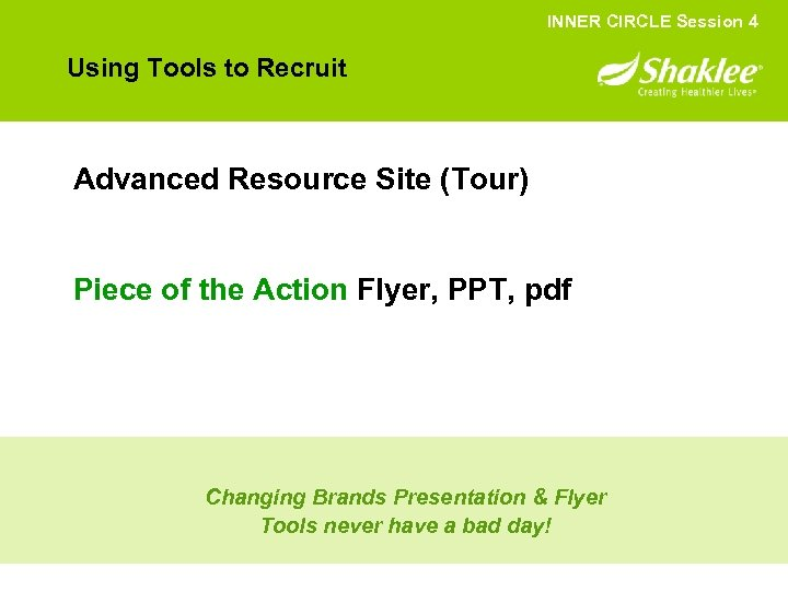 INNER CIRCLE Session 4 Using Tools to Recruit Advanced Resource Site (Tour) Piece of