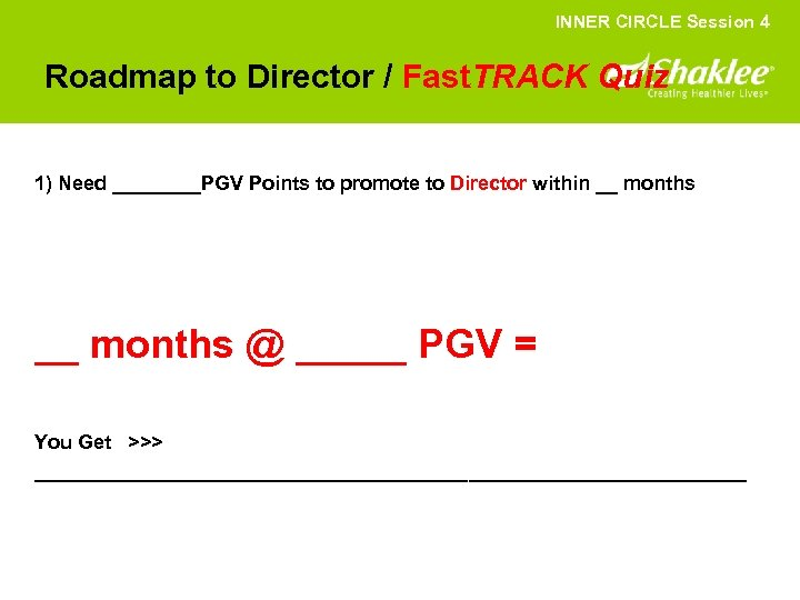 INNER CIRCLE Session 4 Roadmap to Director / Fast. TRACK Quiz 1) Need ____PGV