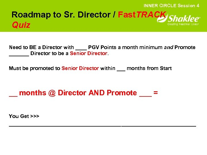 INNER CIRCLE Session 4 Roadmap to Sr. Director / Fast. TRACK Quiz Need to