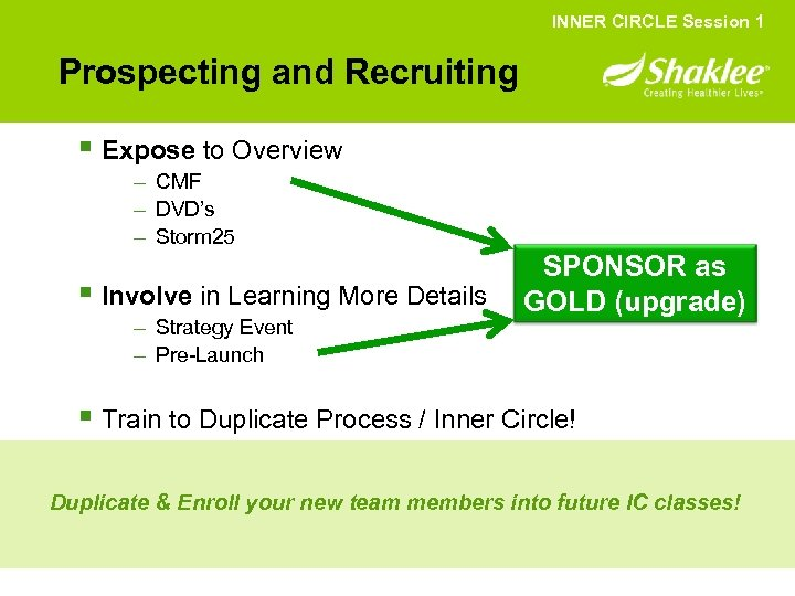 INNER CIRCLE Session 1 Prospecting and Recruiting § Expose to Overview – CMF –