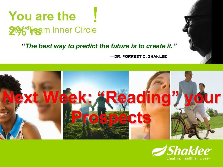 "! You are the Star*Team 2%'rs Inner Circle ""The best way to predict the"