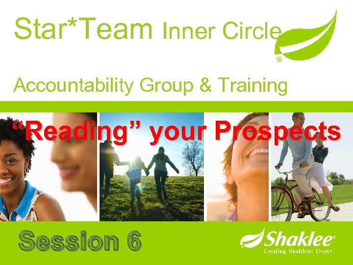 "Star*Team Inner Circle Accountability Group & Training ""Reading"" your Prospects Session 6"