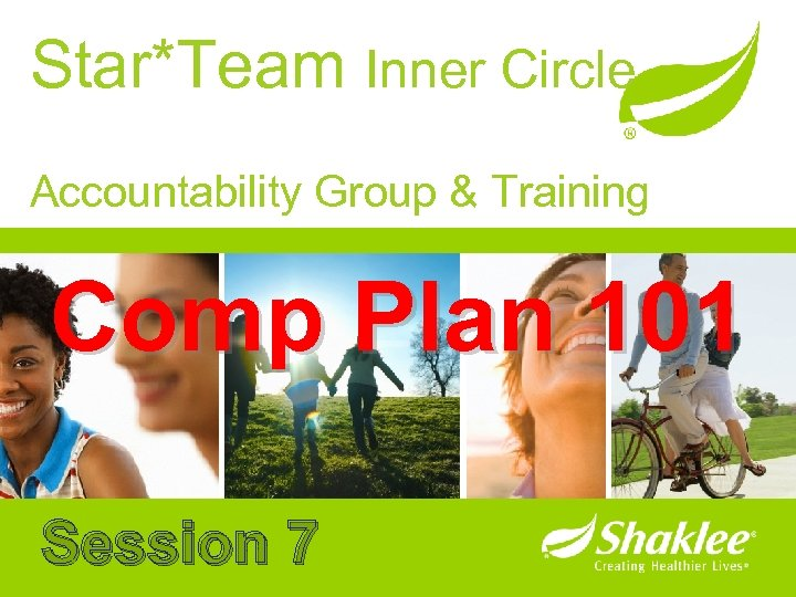 Star*Team Inner Circle Accountability Group & Training Comp Plan 101 Session 7