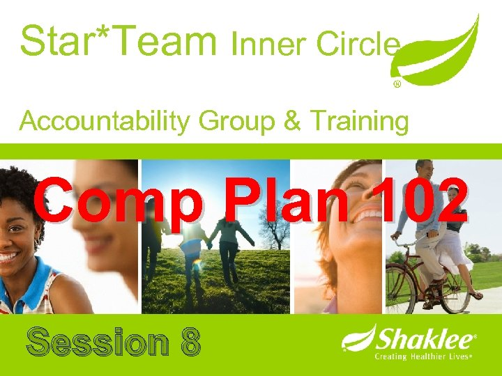 Star*Team Inner Circle Accountability Group & Training Comp Plan 102 Session 8