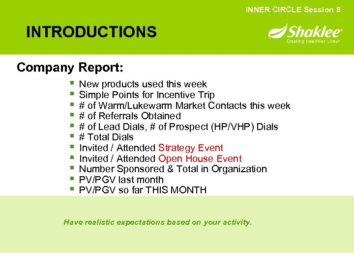INNER CIRCLE Session 8 INTRODUCTIONS Company Report: § New products used this week §