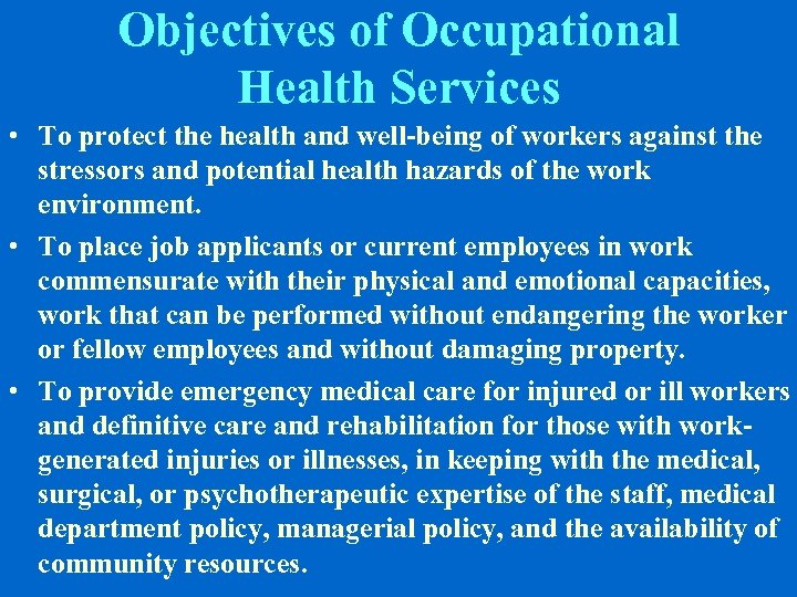 Objectives of Occupational Health Services • To protect the health and well-being of workers