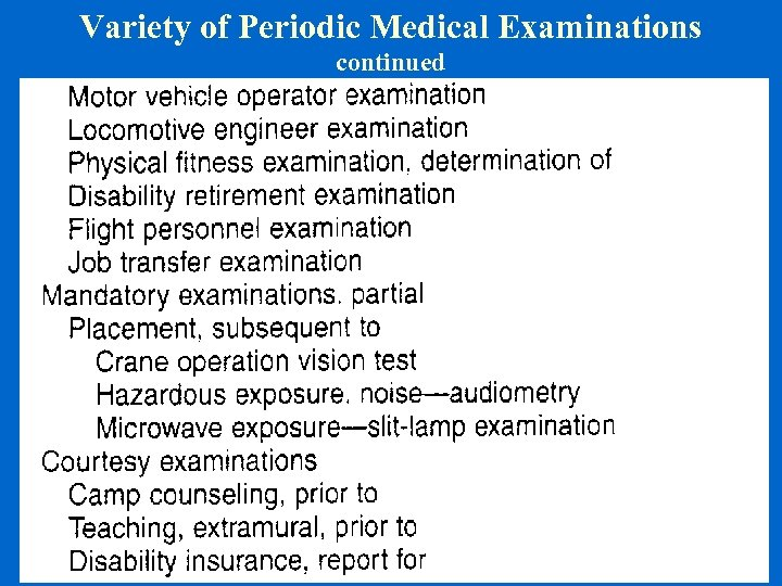 Variety of Periodic Medical Examinations continued