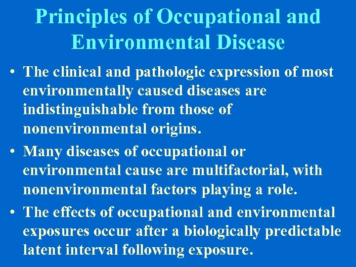 Principles of Occupational and Environmental Disease • The clinical and pathologic expression of most