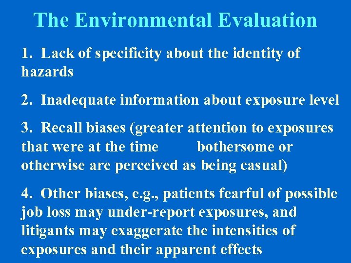 The Environmental Evaluation 1. Lack of specificity about the identity of hazards 2. Inadequate
