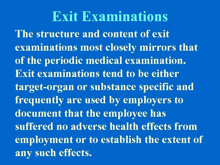 Exit Examinations The structure and content of exit examinations most closely mirrors that of