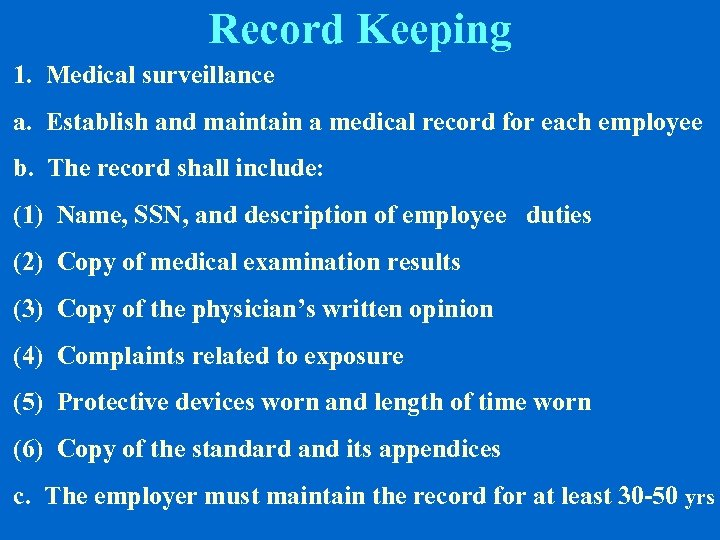 Record Keeping 1. Medical surveillance a. Establish and maintain a medical record for each