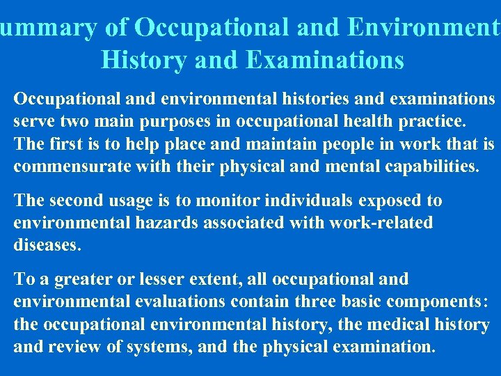 ummary of Occupational and Environmenta History and Examinations Occupational and environmental histories and examinations