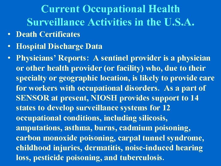 Current Occupational Health Surveillance Activities in the U. S. A. • Death Certificates •