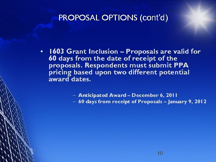 PROPOSAL OPTIONS (cont'd) • 1603 Grant Inclusion – Proposals are valid for 60 days
