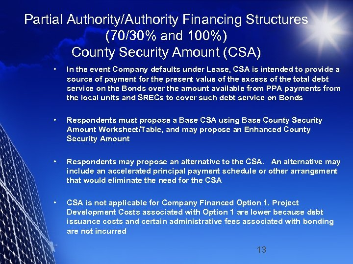 Partial Authority/Authority Financing Structures (70/30% and 100%) County Security Amount (CSA) • In the