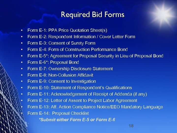Required Bid Forms • • • • Form E-1: PPA Price Quotation Sheet(s) Form
