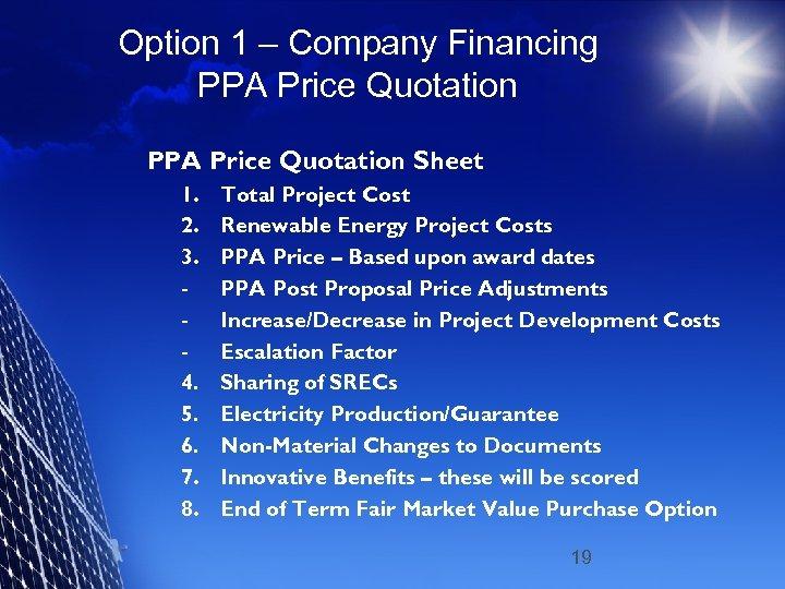 Option 1 – Company Financing PPA Price Quotation Sheet 1. 2. 3. 4. 5.