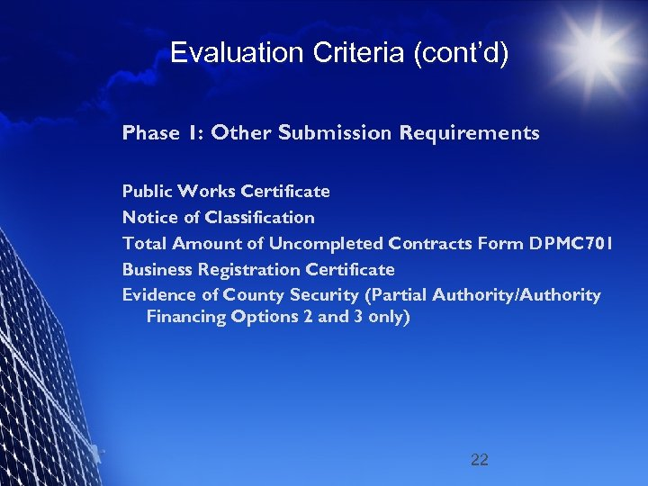 Evaluation Criteria (cont'd) Phase 1: Other Submission Requirements Public Works Certificate Notice of Classification
