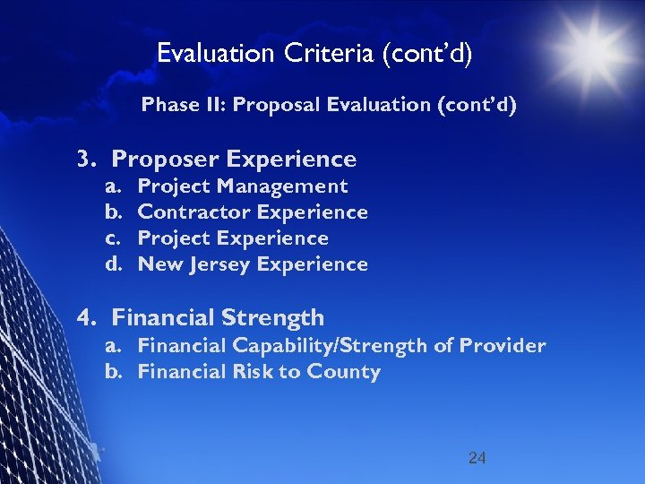Evaluation Criteria (cont'd) Phase II: Proposal Evaluation (cont'd) 3. Proposer Experience a. b. c.