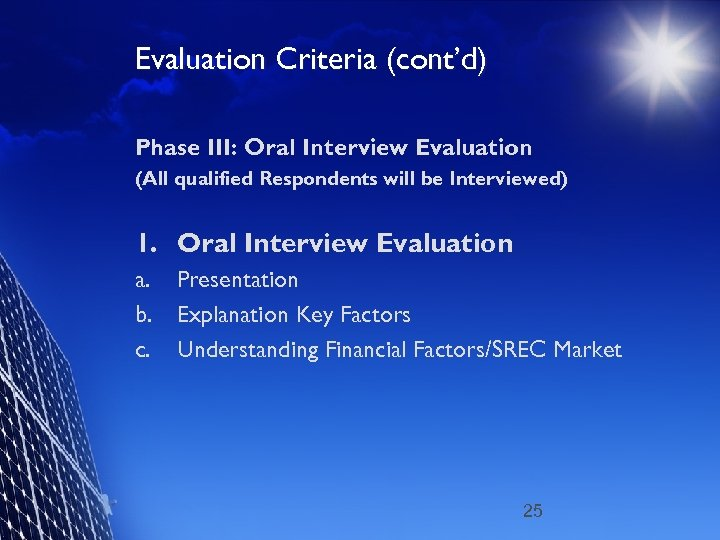 Evaluation Criteria (cont'd) Phase III: Oral Interview Evaluation (All qualified Respondents will be Interviewed)