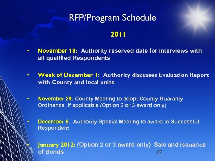RFP/Program Schedule 2011 • November 18: Authority reserved date for interviews with all qualified