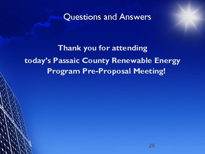 Questions and Answers Thank you for attending today's Passaic County Renewable Energy Program Pre-Proposal