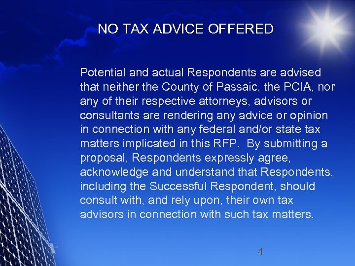 NO TAX ADVICE OFFERED Potential and actual Respondents are advised that neither the County