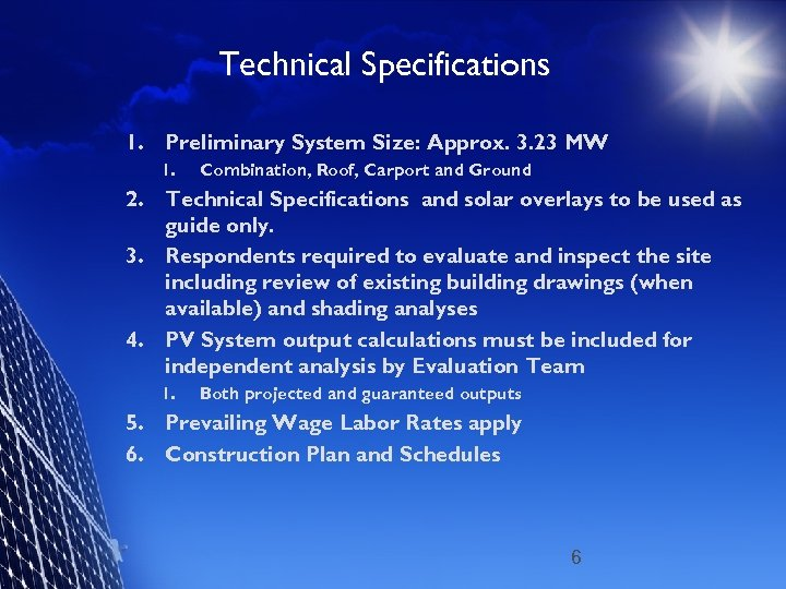 Technical Specifications 1. Preliminary System Size: Approx. 3. 23 MW 1. Combination, Roof, Carport