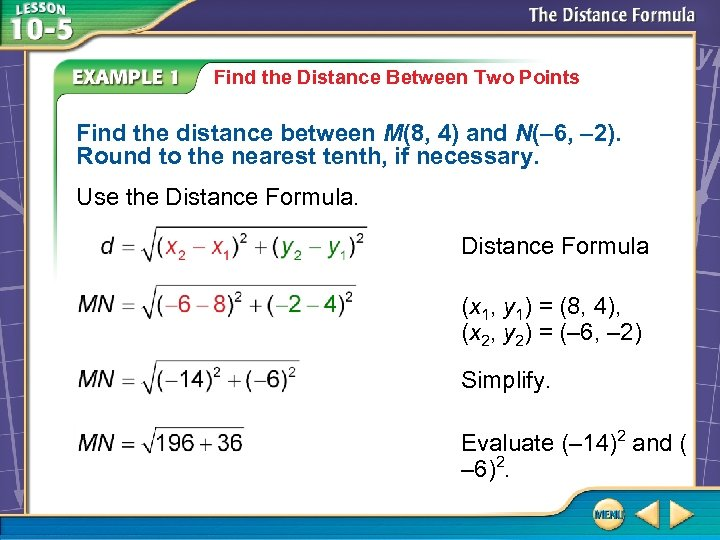 Find the Distance Between Two Points Find the distance between M(8, 4) and N(–