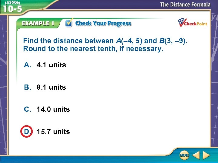Find the distance between A(– 4, 5) and B(3, – 9). Round to the