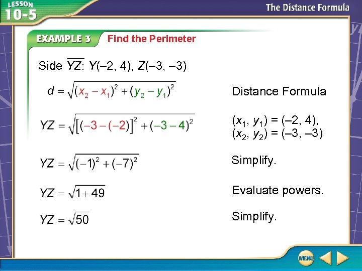 Find the Perimeter Side YZ: Y(– 2, 4), Z(– 3, – 3) Distance Formula
