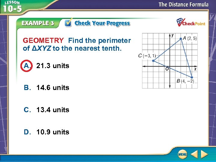 GEOMETRY Find the perimeter of ΔXYZ to the nearest tenth. A. 21. 3 units