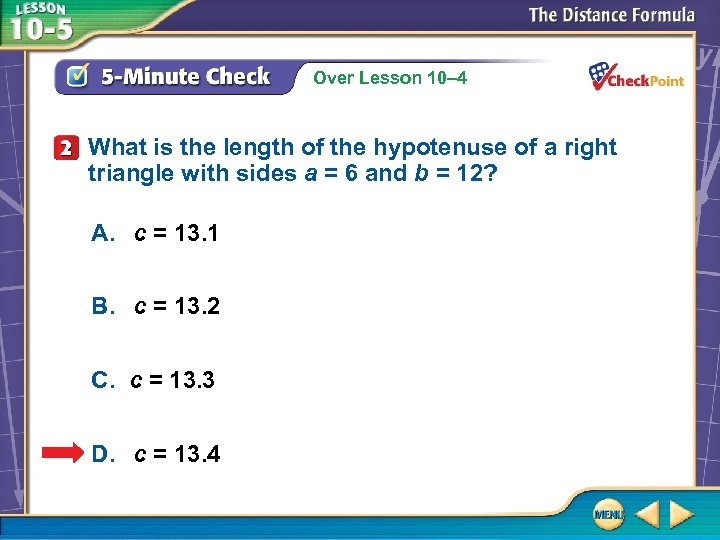 Over Lesson 10– 4 What is the length of the hypotenuse of a right