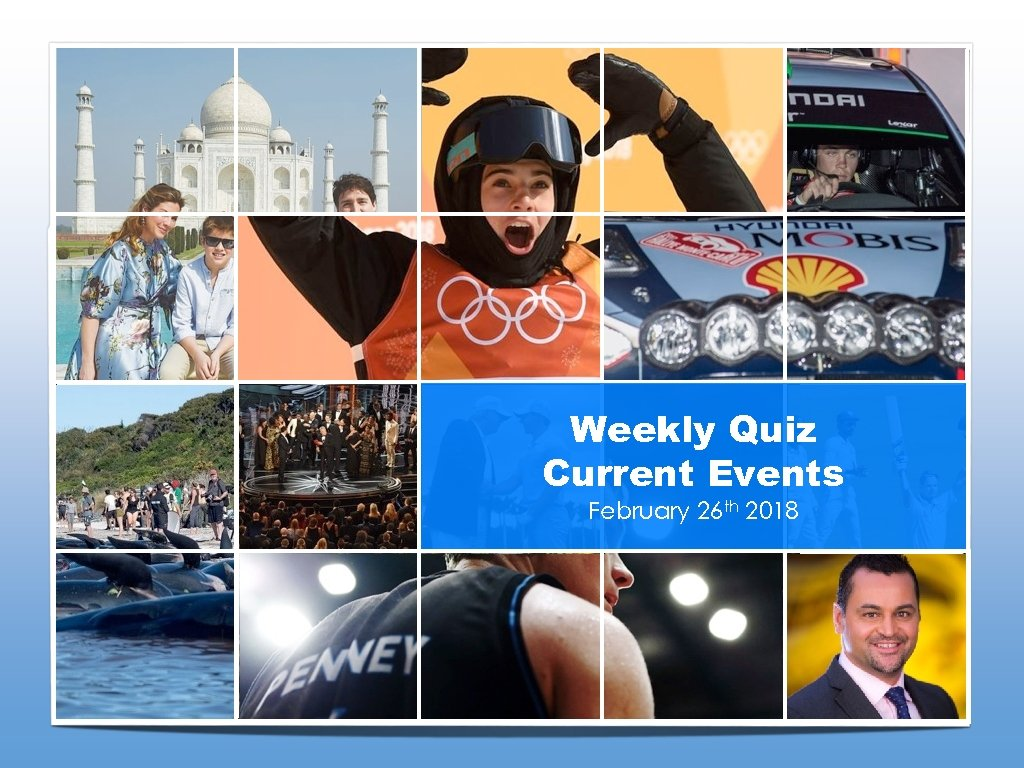 Weekly Quiz Current Events February 26 th 2018 06/03/17