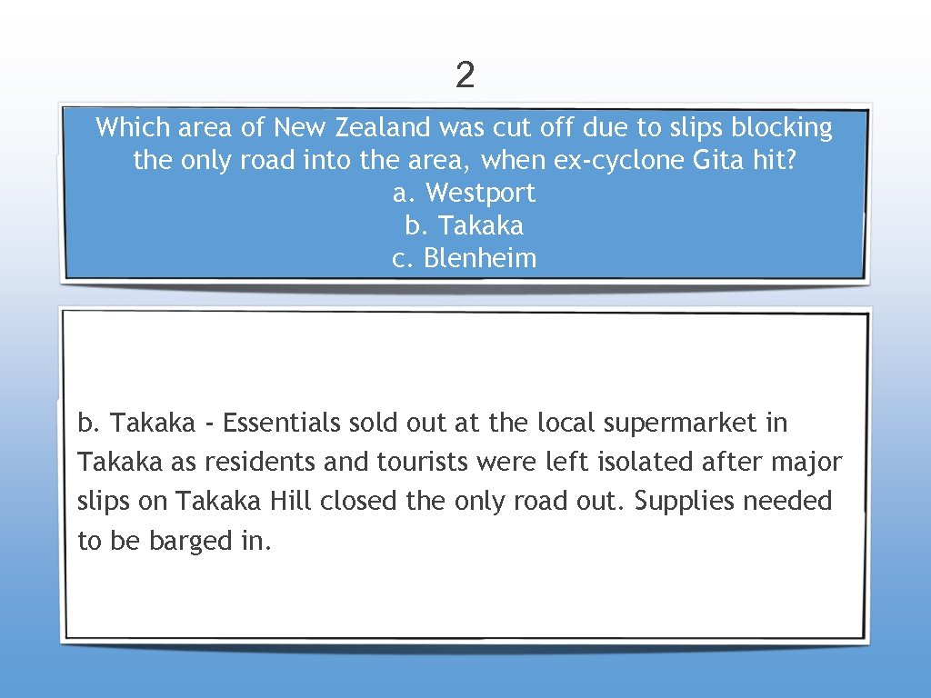 2 Which area of New Zealand was cut off due to slips blocking the
