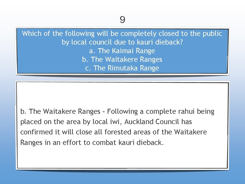 9 Which of the following will be completely closed to the public by local
