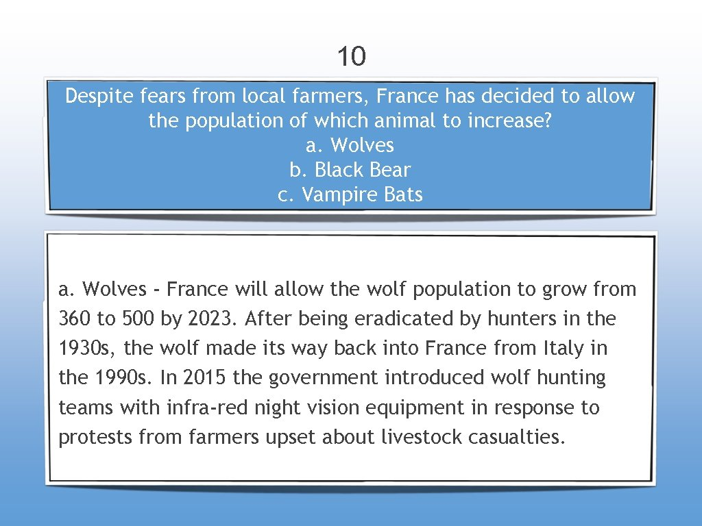 10 Despite fears from local farmers, France has decided to allow the population of